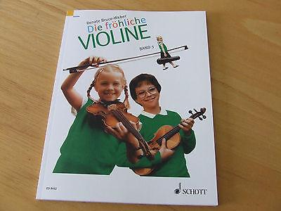 Renate Bruce-Weber DIE FRÖHLICHE VIOLINE Band 3 Geigenschule