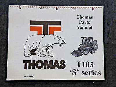 Genuine Thomas T103 T103s Series Skid Steer Loader Tractor Parts Catalog Manual
