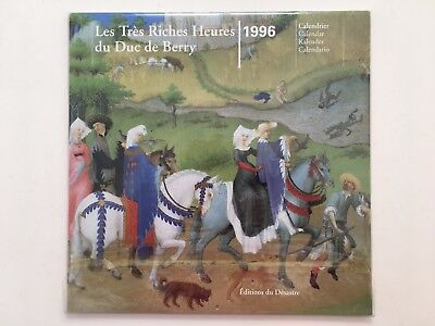 THE VERY RICH HOURS OF THE DUKE OF BERRY, CALENDAR, EDITIONS DU DESASTRE 1996
