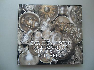 Der thrakische Silberschatz aus Rogozen Bulgarien 1988 Silber