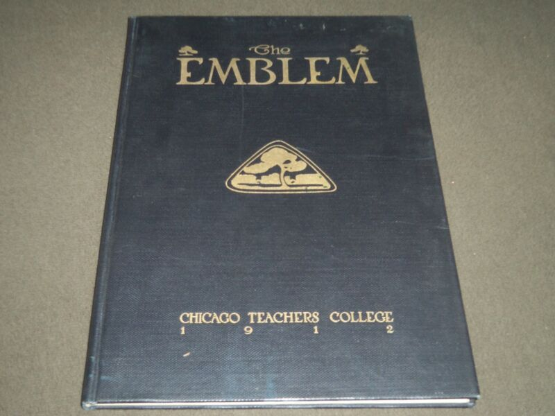 1912 THE EMBLEM CHICAGO TEACHERS COLLEGE YEARBOOK - GREAT PHOTOS - YB 905