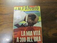 Libro ,la Mia Vita A 300 All'ora, J. M. Fangio Di M. Giambertone Anno 1963 (105) -  - ebay.it