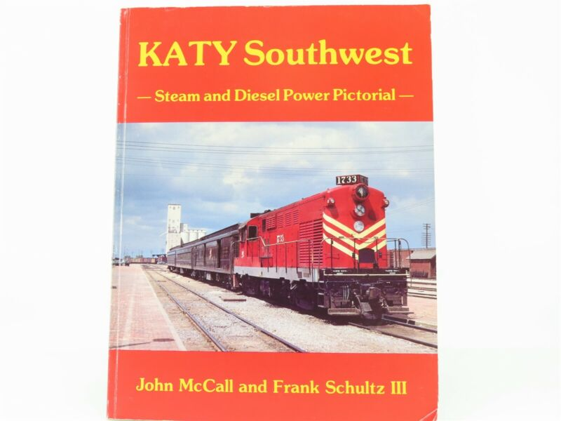 Katy Southwest - Steam and Diesel Power Pictorial- by McCall & Schultz ©1985