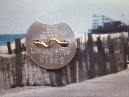 1995  LAVALLETTE  NEW JERSEY SEASONAL METAL  BEACH  BADGE/TAG   26  YEARS OLD