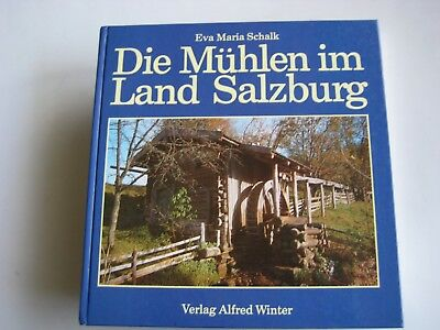 Schalk Die MÜHLEN im Land SALZBURG Heimatbuch Geschichte alte Fotos Müller