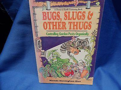 Bugs Slugs & Other Thugs: Controlling Garden Pests Organically Rhonda Hart ()