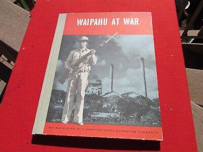 Waipahu at War Original 1946 unit History book