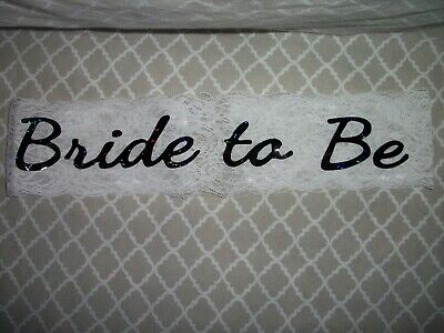 Bride To Be White Lace Sash Great for Wedding Shower Bachelorette Party H&P](Lace Bachelorette Sash)