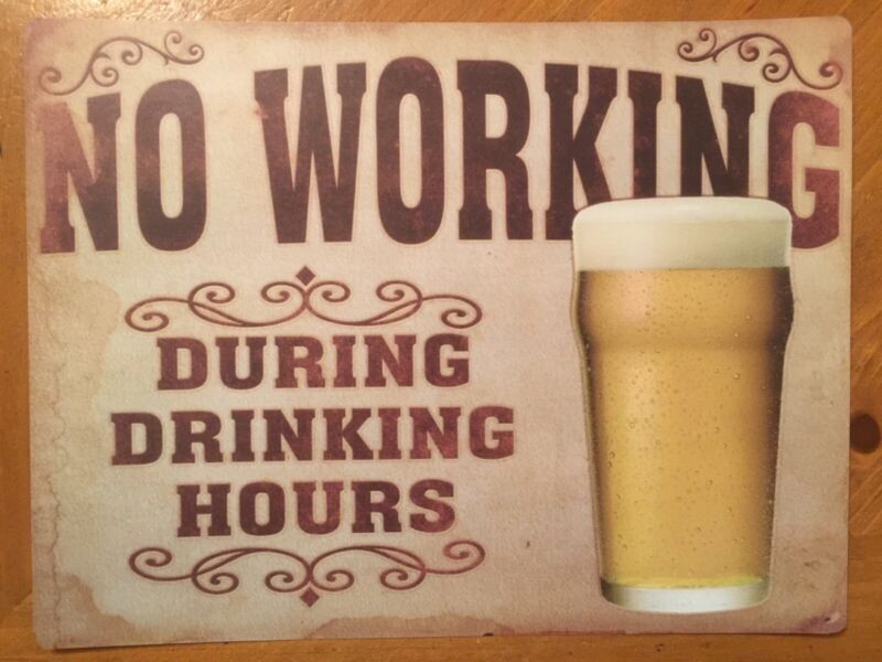 Tin Sign Vintage No Working During Drinking Hours