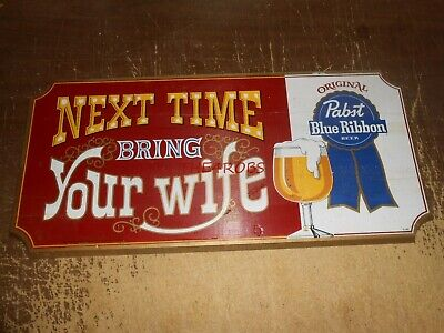"""Vintage Pabst Blue Ribbon Beer Next Time Bring Your Wife Wood Sign 24"""""""