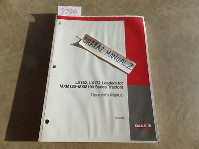 Case Lx162 Lx172 Front End Loader For Mxm120-190 Tractor Operators Manual