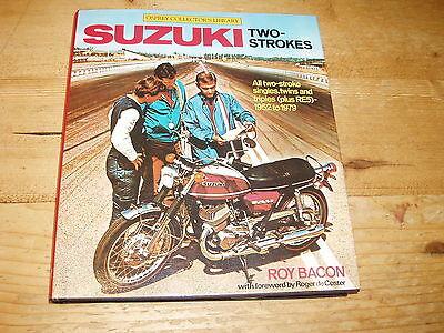 Book - Suzuki Two-Strokes by Roy Bacon.