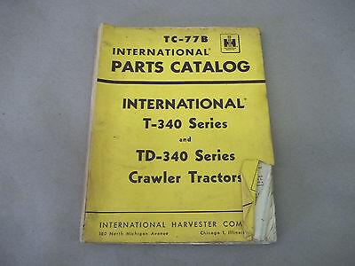 International Harvester  T340 Td340 Series  Parts Catalog  Tc-77b