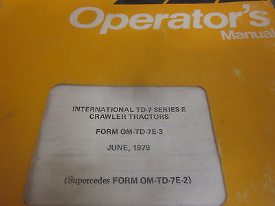 International Td-7 Series E Crawler Tractors Operators Manual Year 1979