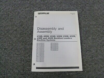 Caterpillar Cat 428d 430d 432d Backhoe Loader System Disassembly Assembly Manual