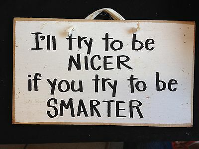 Ill try to be nicer if you'll to be smarter sign office cubicle decor funny gift