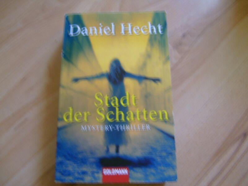 Stadt der Schatten, Band 45566 von Daniel Hecht (2006, Taschenbuch)