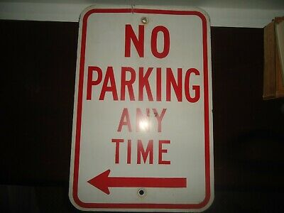 12 X 18 Steel No Parking Anytime Sign Retired