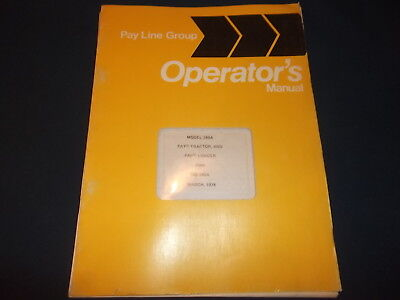 Pay Line 240a Tractor Loader Operator Operation Maintenance Manual Book
