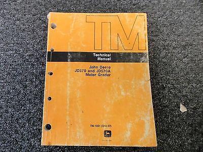 John Deere 570 570a Motor Grader Technical Shop Service Repair Manual Tm1001