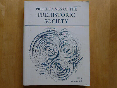 Proceedings Of The Prehistoric Society 1999