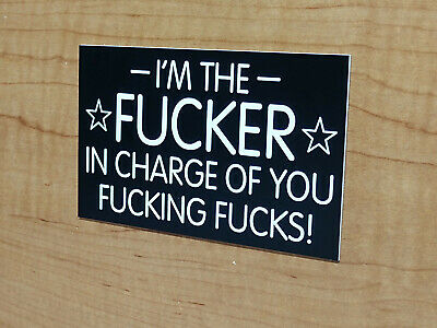 Engraved F*cker In Charge 3x5 Black Wall Sign / Funny Home Office Plaque Boss Engraved Wall Sign