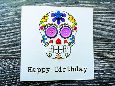 Handmade & Personalised Button Card - Happy Birthday Sugar Skull Day of the Dead (Sugar Skull Happy Birthday)