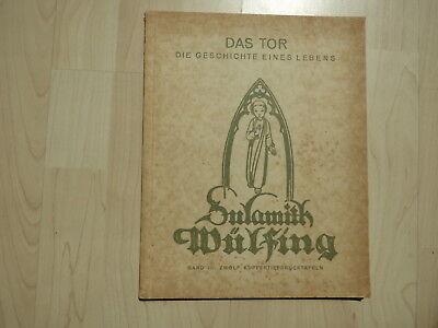 1933, Sulamith Wülfing: Das Tor, die Geschichte eines Lebens. Band III: zwölf Ku