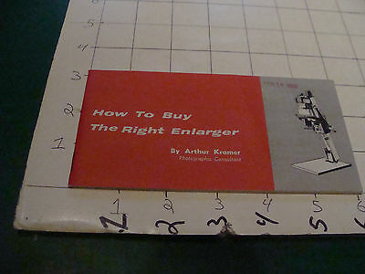 vintage item: 1959 HOW TO BUY THE RIGHT ENLARGER arthur kramer 21 pages