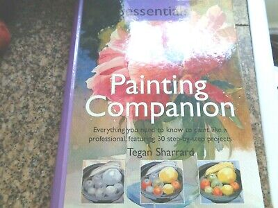 Essentials Painting Companion Paint like a Professional Step by Step Projects  Painting Projects Illustrated Step