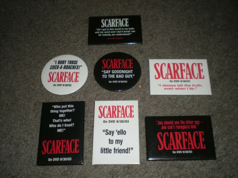 SCARFACE - 20TH ANNIVERSARY HOME VIDEO PUBLICITY PINS - SET OF 7