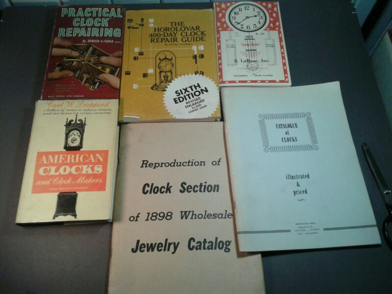 6 Antique Clock Books; Practical Clock Reapairing, Horolovar, S.LaRose 75 +