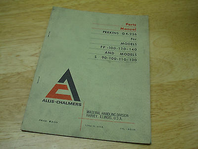 Allis-chalmers Perkins G4.236 4 Cyl Engine Parts Manual Fp-100-140 S 90-120