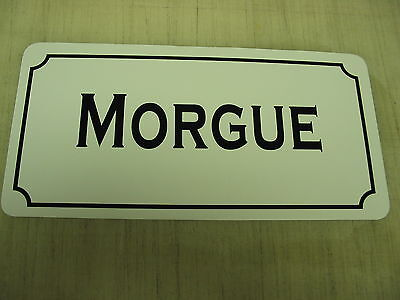 MORGUE Vintage Style Metal Sign 4 County Town Macabre City Goth Zombie Oddity - Morgue Sign