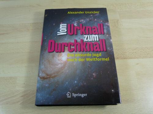 Alexander Unzicker: Vom Urknall zum Durchknall / Gebunden