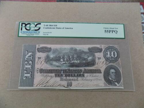 1864 $10 TEN DOLLAR CSA CONFEDERATE T-68 PCGS 55 PPQ