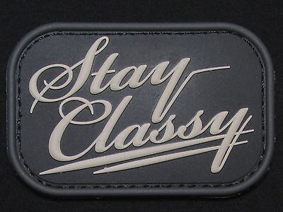 STAY CLASSY 3D PVC TACTICAL MILITARY USA ARMY MORALE MILSPEC SWAT HOOK PATCH