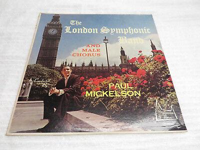 "THE LONDON SYMPHONIC BAND & MALE CHORUS PAUL MICKELSON 12"" VINYL RECORD"