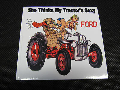 Ford Tractors She Thinks My Tractors Sexy Bumper Stickerdecal