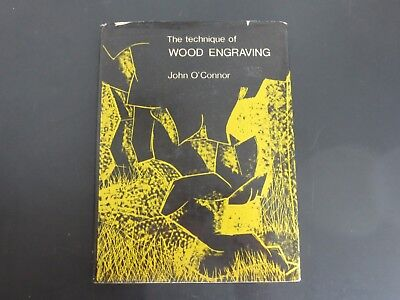 The Technique of Wood Engraving by John O'Connor~1971 Hardcover/Dust Jacket
