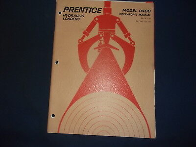 Prentice Model D400 Loader Operator Operation Maintenance Manual Book
