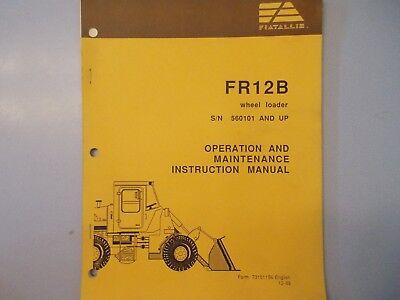 Fiat Allis Fr12b Wheel Loader Operation Instruction Maintenance Manual