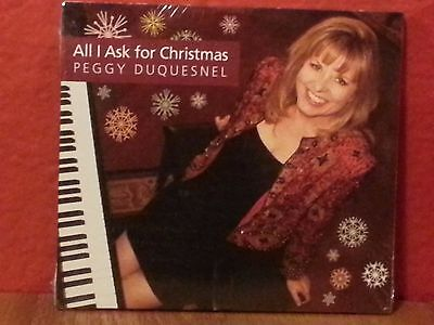 Peggy Duquesnel   All I Ask For Christmas  Cd  Brand New  Sealed  B1076