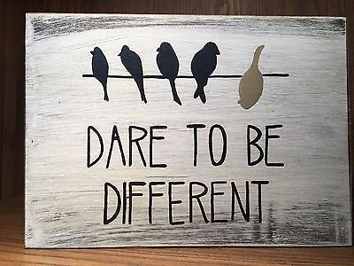 Inspirational Rustic Distressed Wood Sign, home decor, dare to be different,bird