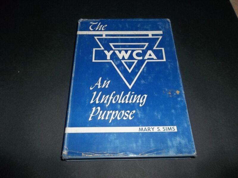 vintage THE YWCA AN UNFOLDING PURPOSE MARY S. SIMS rare EXHIBIT COPY 1950 w/DJ