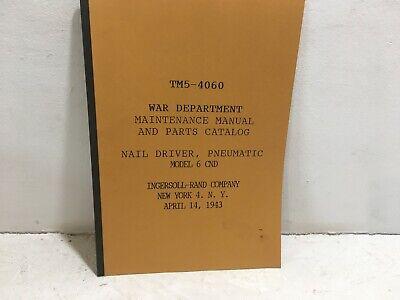 TM 5-4060. Maintenance for Nail driver, Pneumatic, Model 6 CND Reprint (Pneumatic Nail Driver)