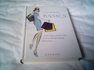 Nancy MacDonell: Basics, zehn Dinge, die jede Frau im Kleiderschrank haben muss - <span itemprop='availableAtOrFrom'>Steinabrückl, Österreich</span> - Nancy MacDonell: Basics, zehn Dinge, die jede Frau im Kleiderschrank haben muss - Steinabrückl, Österreich