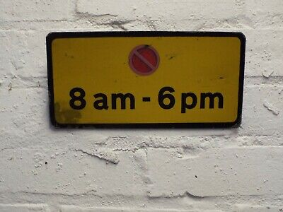 Genuine Retired Vintage Road Sign 8 AM _6 PM  industrial road Man Cave
