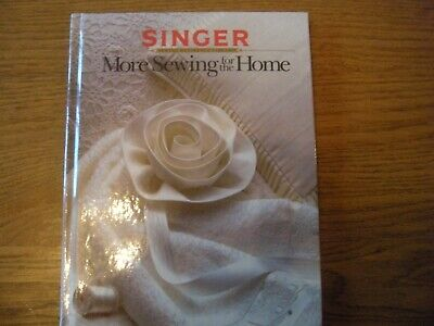 More Singer Sewing for the Home Sewing Reference Library
