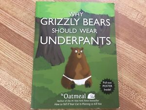 Why Grizzly Bears Should Wear Underpants - The Oatmeal Comics